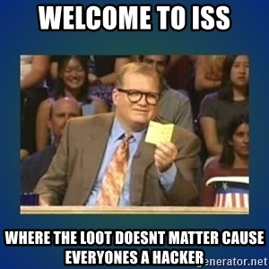 drew carey - Welcome to iss where the loot doesnt matter cause everyones a hacker
