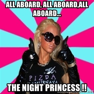 Glamour Girl - ALL ABOARD, ALL ABOARD,ALL ABOARD... THE NIGHT PRINCESS !!