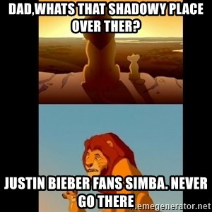 Lion King Shadowy Place - Dad,whats that shadowy place over ther? Justin bieber fans simba. Never go there