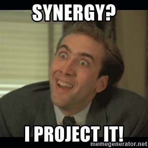 Nick Cage - Synergy? I project it!