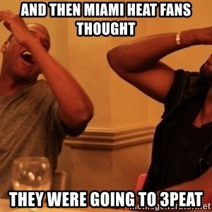 kanye west jay z laughing - And then Miami Heat fans thought They were going to 3peat