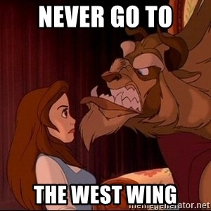 BeastGuy - never go to The west wing