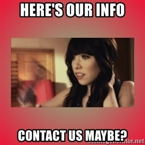 Call Me Maybe Girl - Here's our info contact us maybe?