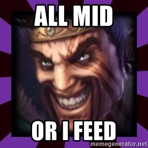 Draven - all mid or i feed