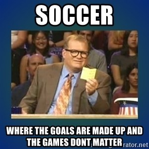 drew carey - Soccer Where the goals are made up and the Games dont matter