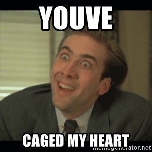Nick Cage - youve caged my heart