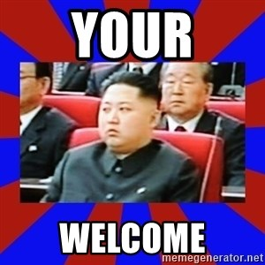 kim jong un - Your Welcome