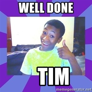 Well Done! - WELL DONE     TIM