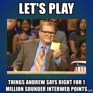 drew carey - Let's play things andrew says right for 1 Million sounder interweb points