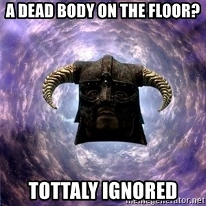 Skyrim - A dead body on the floor? Tottaly ignored