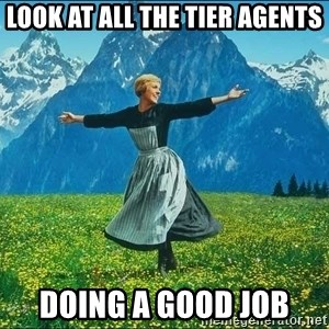 Look at all the things - Look at all the tier agents doing a good job