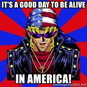 bandit keith - It's a good day to be alive In America!