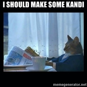 1% cat - I should make some kandi