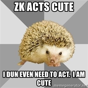 Hockey Hedgehog - zk acts cute  I dun even need to act.  I am cute