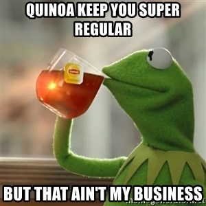 Kermit The Frog Drinking Tea - quinoa keep you super regular but that ain't my business