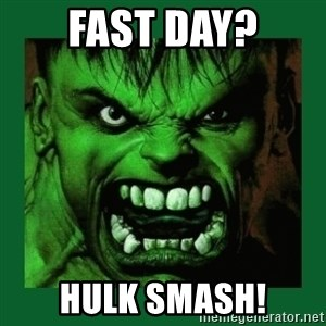 Hulk SMASH - Fast day? HULK SMASH!