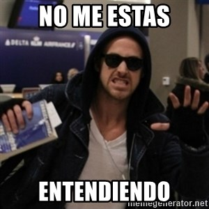Manarchist Ryan Gosling - NO ME ESTAS ENTENDIENDO