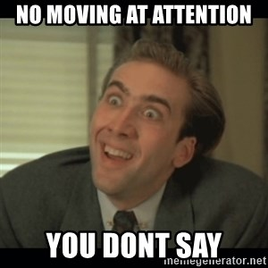 Nick Cage - No moving at attention you dont say