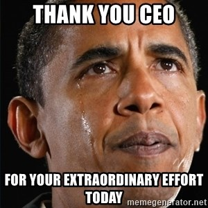 Obama Crying - THank you ceo for your extraordinary effort today