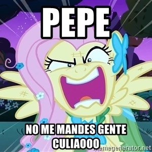 angry-fluttershy - pepe no me mandes gente culiaooo