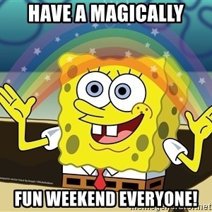 Spongebob Squarepants Imagination - have a magically fun weekend everyone!