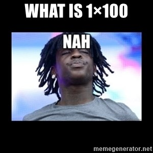 Chief Keef NAH - What is 1×100