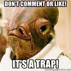 Its A Trap - Don't comment or like! It's a trap!