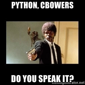 ENGLISH DO YOU SPEAK IT - Python, cbowers Do you speak it?