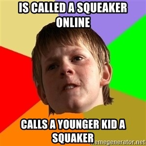 Angry School Boy - IS CALLED a squeaker online Calls a younger kid a squaker