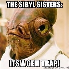 Its A Trap - the sibyl sisters: its a gem trap!