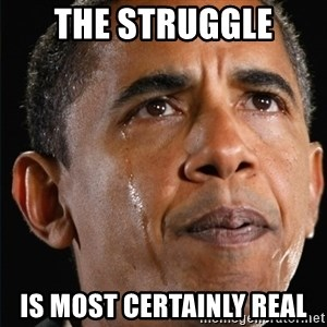 Obama Crying - the struggle is most certainly real
