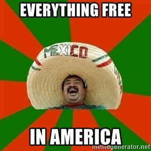 Successful Mexican - everything free in america