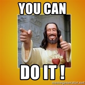 Buddy Christ - YOU CAN  Do IT !