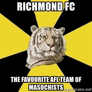 Wise Tiger - richmond fc the favourite afl team of masochists