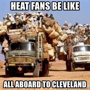 BandWagon - heat fans be like all aboard to cleveland