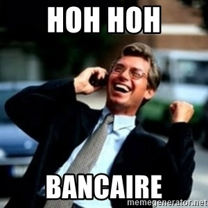 HaHa! Business! Guy! - HOH HOH BANCAIRE