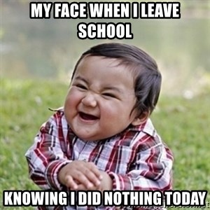 evil toddler kid2 - my face when i leave school knowing i did nothing today