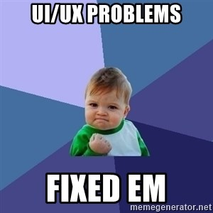 Success Kid - UI/UX Problems Fixed EM