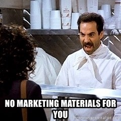 soup nazi2 -  No marketing materials for you