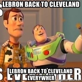 Xx Everywhere - Lebron back to cleveland LEBRON BACK TO CLEVELAND everywher