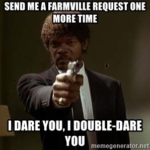 Jules Pulp Fiction - send me a farmville request one more time i dare you, i double-dare you