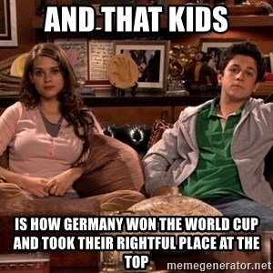 How i met your mother kids - AND THAT KIDS IS HOW GERMANY WON THE WORLD CUP AND TOOK THEIR RIGHTFUL PLACE AT THE TOP