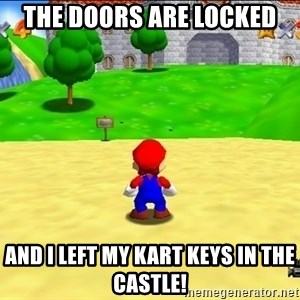 Mario looking at castle - the doors are locked and i left my kart keys in the cAstle!