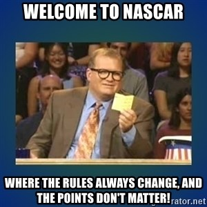 drew carey - Welcome to Nascar Where the rules always change, and the points don't Matter!