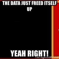 tui ad - THE DATA JUST FREED ITSELF UP YEAH RIGHT!