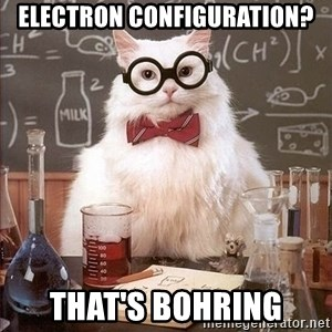 Chemistry Cat - ELECTRON CONFIGURATION? THAT'S BOHRING