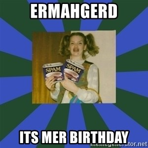 ERMAGERD STOOLS  - Ermahgerd Its mer birthday