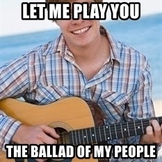 Guitar douchebag - let me play you the ballad of my people
