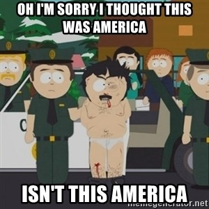 South Park Randy Marsh - oh I'm sorry I thought this was America isn't this America