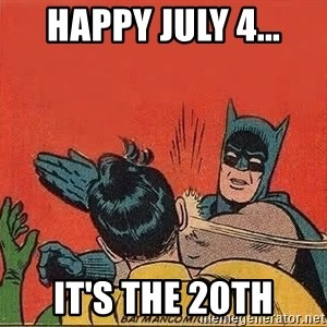 batman slap robin - happy july 4... it's the 20th